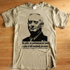 Marine General Mad Dog Mathis Quote T-Shirt